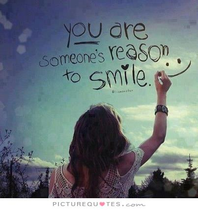 you-are-someones-reason-to-smile-quote-1